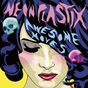 Neon Plastix - Awesome Moves
