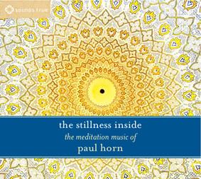 Paul Horn - The Stillness Inside