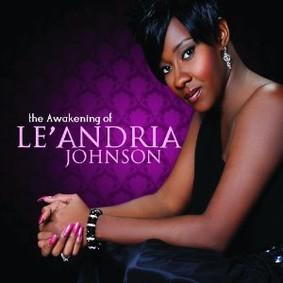 Le'Andria Johnson - Awakening of Le'andria Johnson