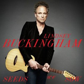 Lindsey Buckingham - Seeds We Sow