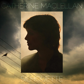 Catherine MacLellan - Silhouette