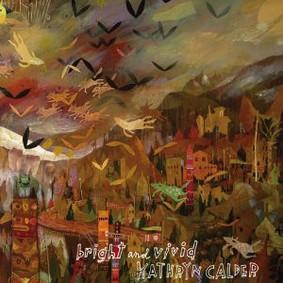 Kathryn Calder - Bright and Vivid