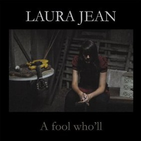 Laura Jean - A Fool Who'll