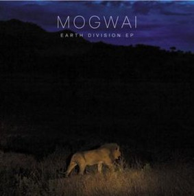 Mogwai - Earth Division [EP]