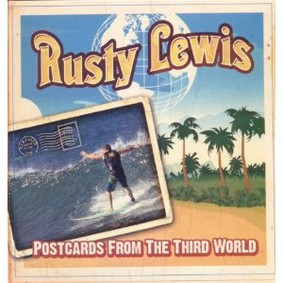 Rusty Lewis - Postcards from the Third World