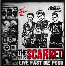 Scarred - Live Fast, Die Poor