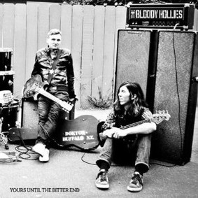 The Bloody Hollies - Yours Until the Bitter End