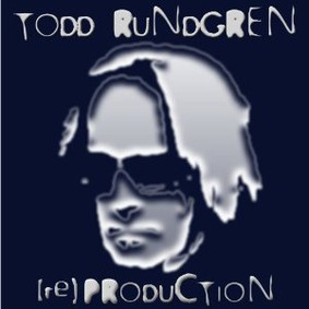 Todd Rundgren - (Re)Production