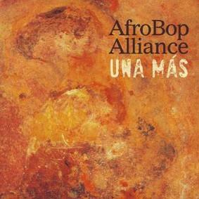 Afro Bop Alliance - Una Mas