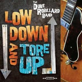 Duke Robillard - Low Down and Tore Up