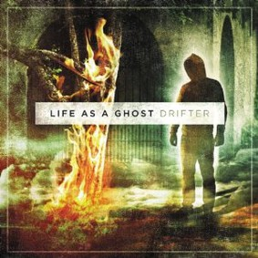Life As a Ghost - Drifter