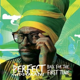 Perfect Giddimani - Back for the First Time