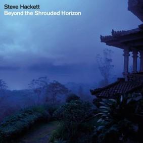 Steve Hackett - Beyond the Shrouded Horizon