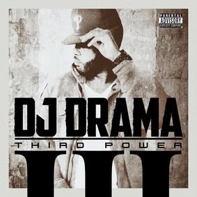 DJ Drama - Third Power