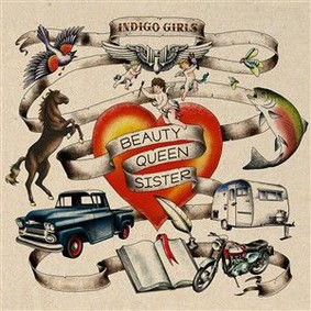 Indigo Girls - Beauty Queen Sister