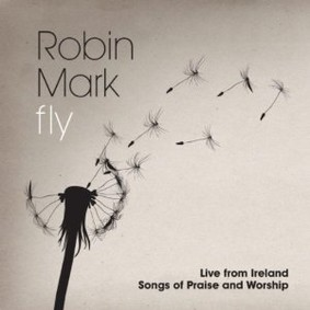 Robin Mark - Fly
