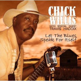 Chick Willis - Let the Blues Speak for Itself