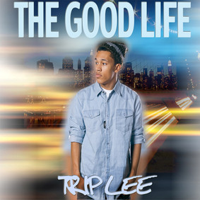 Trip Lee - The Good Life