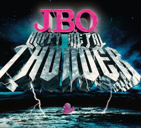 J.B.O. - Happy Metal Thunder