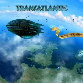 Transatlantic - More Never Is Enough: Live In Manchester & Tilburg 2010 [Live]