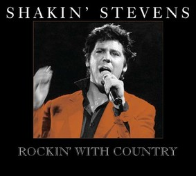 Shakin' Stevens - Rockin' with Country