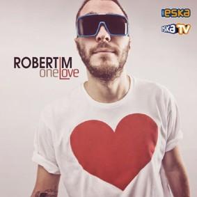 Robert M - One Love