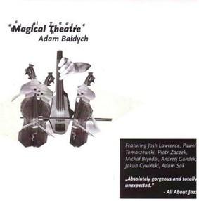 Adam Bałdych - Magical Theatre