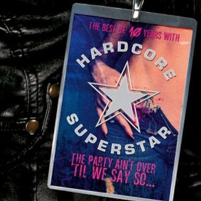 Hardcore Superstar - The Party Ain't Over 'Til We Say So