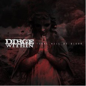 Dirge Within - There Will Be Blood