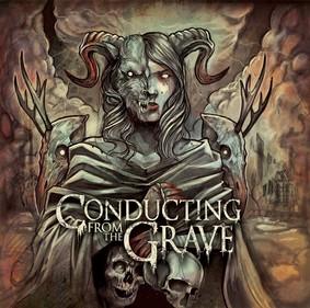 Conducting From The Grave - Conducting From The Grave
