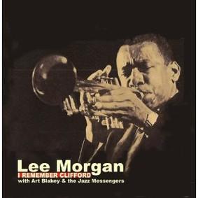 Lee Morgan - I Remember Clifford