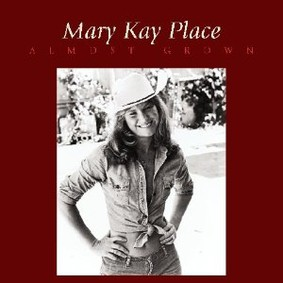 Mary Kay Place - Almost Grown