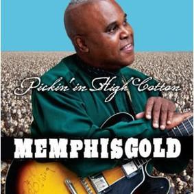Memphis Gold - Pickin in High Cotton