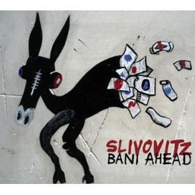 Slivovitz - Bani Ahead