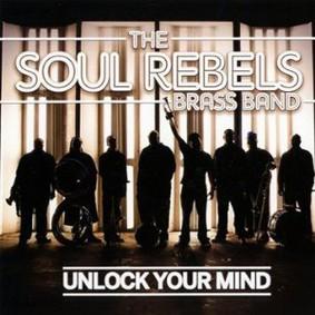 Soul Rebels Brass Band - Unlock Your Mind