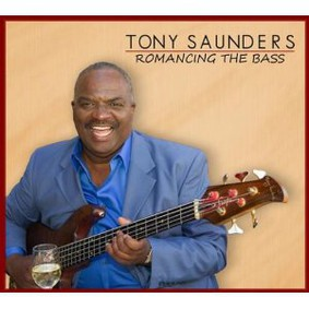 Tony Saunders - Romancing the Bass