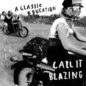 A Classic Education - Call It Blazing