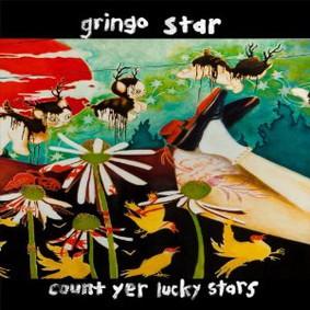 Gringo Star - Count Yer Lucky Stars