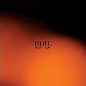Roil - Frost Frost