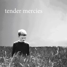 Tender Mercies - Tender Mercies