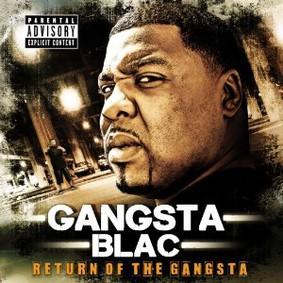 Gangsta Blac - Return of the Gangsta