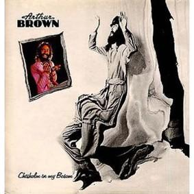 Arthur Brown - Chisholm In My Bosom