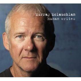 Murray McLauchlan - Human Writes
