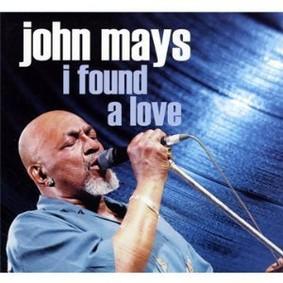 John Mays - I Found a Love