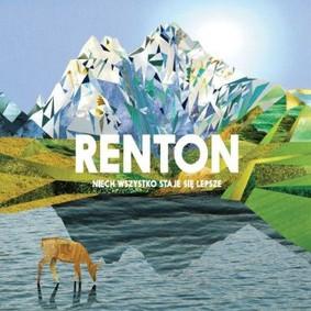 Renton - Niech wszystko staje się lepsze
