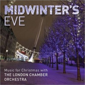 London Chamber Orchestra - Midwinter's Eve Music for Christmas