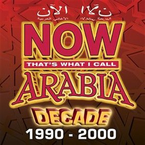 Various Artists - Now Arabia Decade 1990-2000