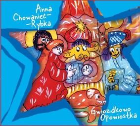 Anna Chowaniec-Rybka - Gwiozdkowo Opowiastka