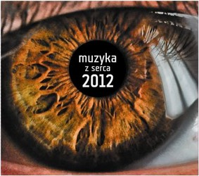 Various Artists - Muzyka z Serca 2012