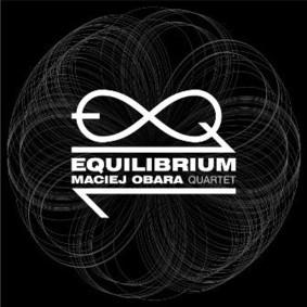 Maciej Obara Quartet - Equilibrum